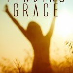 Seeking The Good And Finding Grace