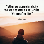 10 Ways You Can Live A Life Of Soulful Simplicity