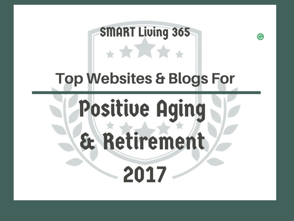 Last year I published my first list of the best blogs and websites on  positive aging and retirement I could find. A lot has happened since then.