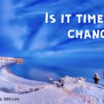 Welcoming Change As A Necessary Part Of Life